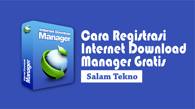 cara registrasi internet download manager