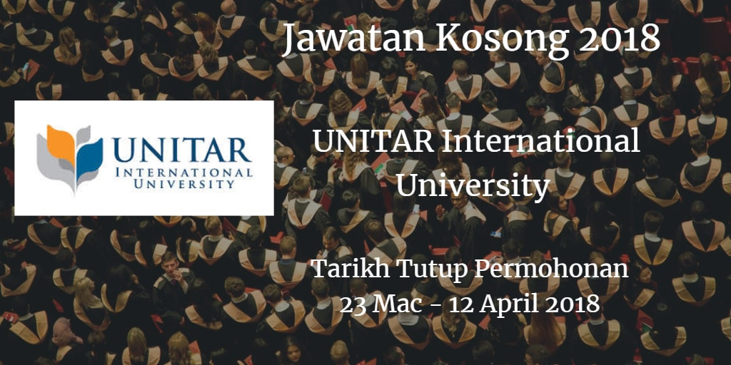 Jawatan Kosong UNITAR International University 23 Mac - 12 April 2018