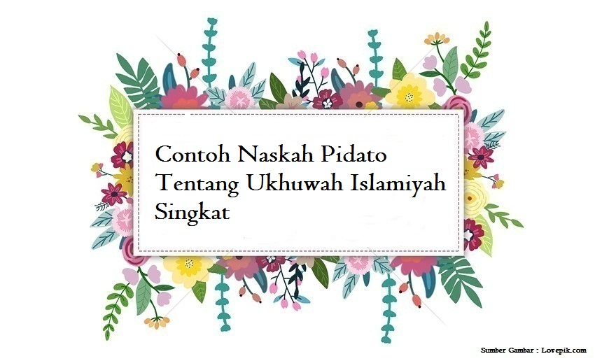 Contoh Naskah Pidato Tentang Ukhuwah Islamiyah Singkat Jago Berpidato Apa Yang Kamu Cari Ada Disini