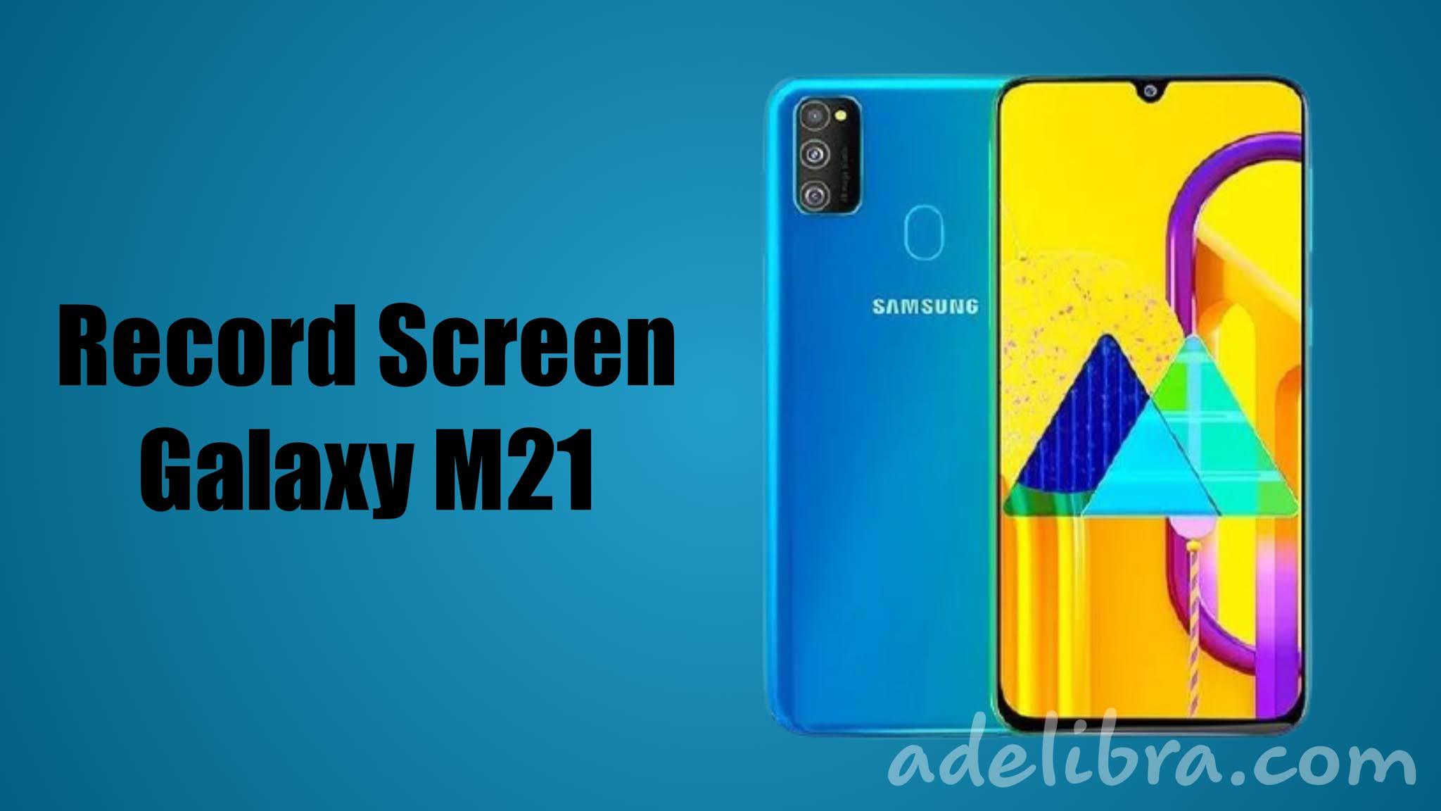 Record Screen Samsung Galaxy M21