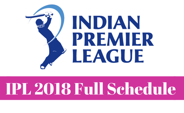 IPL 2018 Schedule Time Table