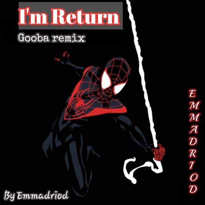 (Music) Emmadroid - I'm Return (Gooba remix)