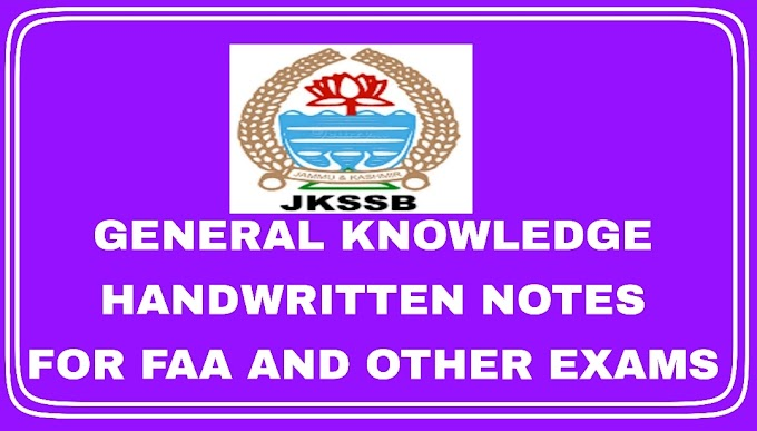 JKSSB Complete General Knowledge Free Handwritten Notes For FAA And All Other Competitive Exams