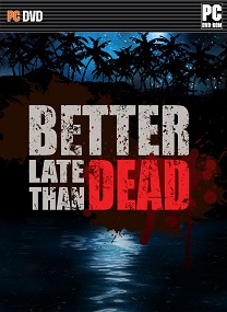 better-late-than-dead-pc-cover-www.ovagames.com
