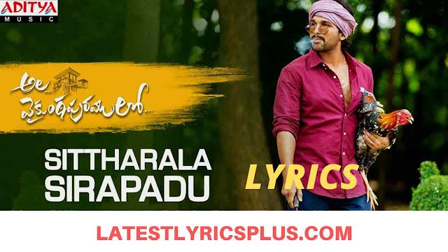 Sittharala Sirapadu Lyrics – Ala Vaikunthapurramuloo - Allu Arjun