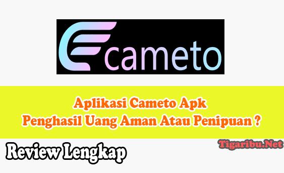 Apa Itu Aplikasi Cameto Apk Penghasil Uang ? Aplikasi Cameto Apk Penghasil Uang Aman Atau Penipuan ?  Aplikasi Cameto Apk adalah aplikasi penghasil uang yang baru rilis tanggal 1 maret 2021 yang lalu. Aplikasi Cameto Apk Penghasil Uang dapat digunakan di aplikasi android, iOS, dan browser pada komputer.  Misi Aplikasi Cameto Apk Penghasil Uang yaitu memberikan like follow dan share postingan medsos yang menjadi mitra Aplikasi Cameto Penghasil Uang.  Aplikasi Cameto Apk Penghasil Uang membayar komisi berdasarkan status level member yang dimiliki pengguna.  Jika Anda berada di level member gratisan (Ksatria) akan dibayar dengan komisi 3.600 rupiah setiap selesai mengerjakan misi.   Dalam sehari member gratisan (Ksatria) dapat mengerjakan 3 buah tugas. Jika digitung maka penghasilan Anda dalam sehari sebagai member gratisan (Ksatria) adalah 10.800 rupiah.  Aplikasi Cameto Apk Penghasil Uang juga menawarkan upgrade level membership menjadi VIP agar Anda dapat menghasilkan uang dari Aplikasi Cameto Apk Penghasil Uang dengan nominal yang lebih tinggi.  Level Membership Aplikasi Cameto Apk Penghasil Uang Upgrade level membership Aplikasi Cameto Apk Penghasil Uang menjadi VIP wajib melakukan deposit saldo untuk pembeliannya. Bagi Anda yang ingin melakukan Upgrade level membership Aplikasi Cameto Penghasil Uang menjadi VIP silahkan dicek dulu daftar harganya di bawah ini : Member gratisan (Ksatria) : Biaya upgrade tidak ada, jumlah tugas perhari 3 buah, komisi 3.600 rupiah / tugas (Berlaku hanya 5 Maret 2021 - 10 Maret 2021) Member VIP Baron : Biaya upgrade 600.000 rupiah, jumlah tugas perhari 6 buah, komisi 4.800 rupiah / tugas Member VIP Viscount : Biaya upgrade 1.200.000 rupiah, jumlah tugas perhari 8 buah, komisi 7.200 rupiah / tugas Member VIP Earl : Biaya upgrade 3.000.000 rupiah, jumlah tugas perhari 12 buah, komisi 12.000 rupiah / tugas Itulah daftar biaya yang harus Anda deposit jika ingin melakukan level membership Aplikasi Cameto Apk Penghasil Uang menjadi VIP bes