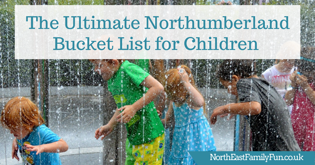 The Ultimate Northumberland Bucket List for Children - what to do in Northumberland with kids
