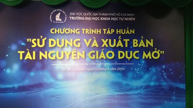 """Tập huấn """"Sử dụng và xuất bản tài nguyên giáo dục mở"""" tại trường Đại học Khoa học Tự nhiên, Đại học Quốc gia TP. Hồ Chí Minh"""