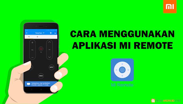 cara-menggunakan-aplikasi-mi-remote, mi-remote