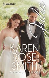 Karen Rose Smith - Marcados por el pasado