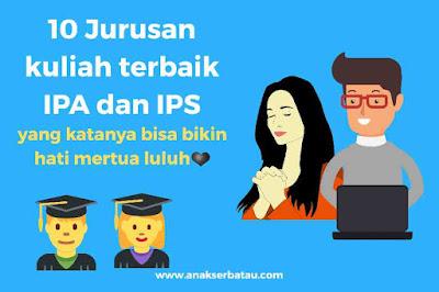 Jurusan kuliah terbaik IPA dan IPS