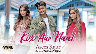 Kisi Aur Naal Lyrics - Asees Kaur - Kunaal Vermaa, Goldie Sohel