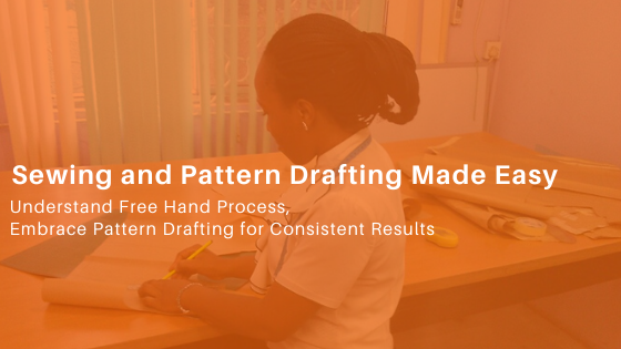 Understand free hand cutting, embrace pattern drafting