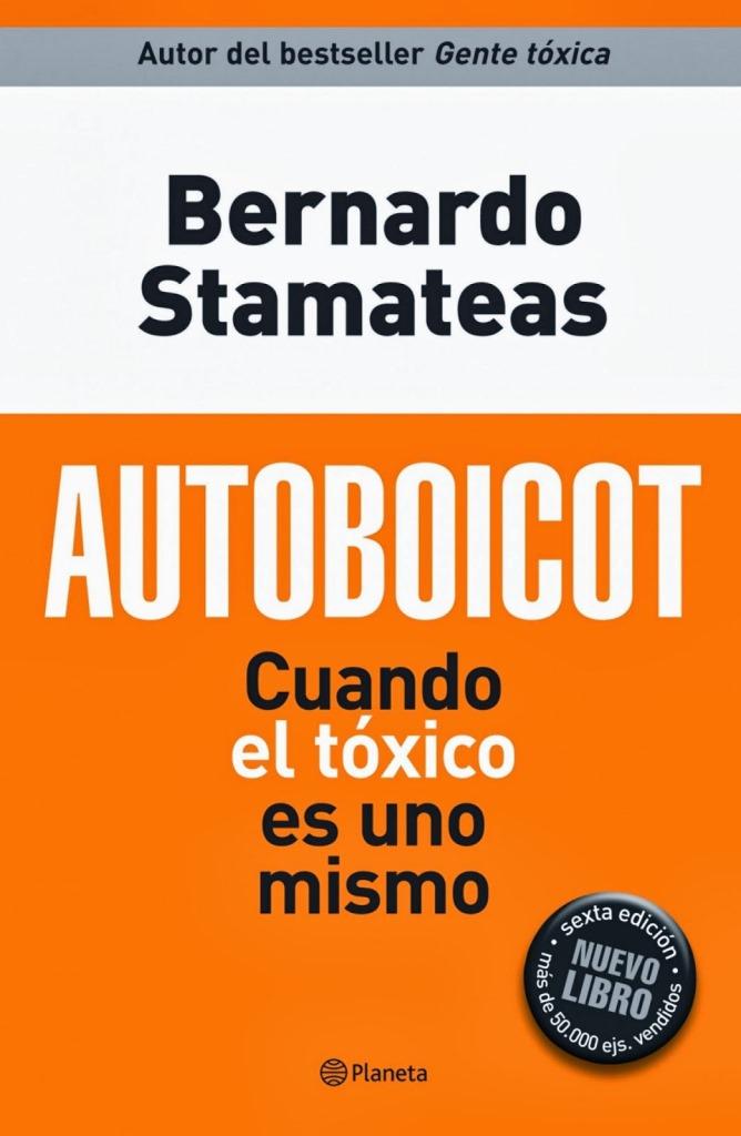 Autoboicot: Cuando el tóxico es uno mismo – Bernardo Stamateas