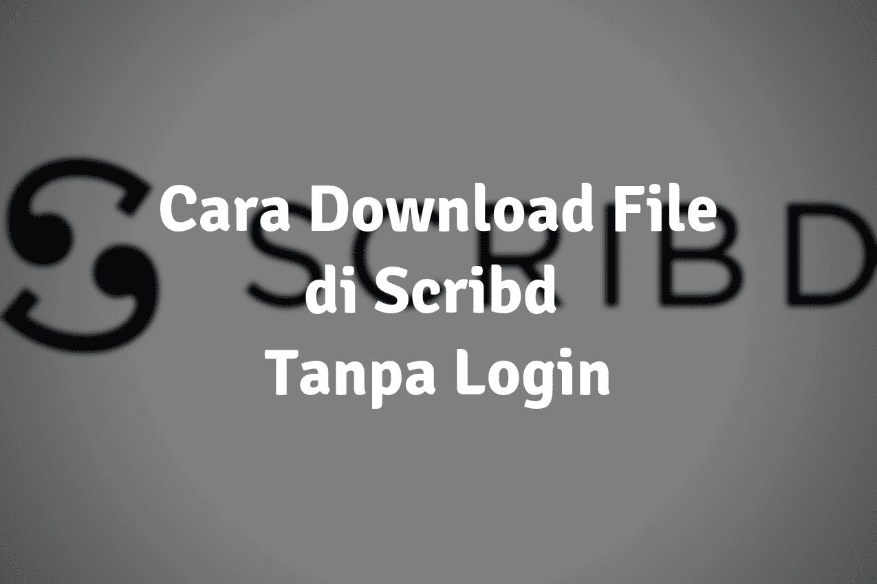 3 Cara Download Scribd Tanpa Login Terbaru 2019