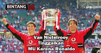 Van Nistelrooy Tinggalkan MU Karena Ronaldo