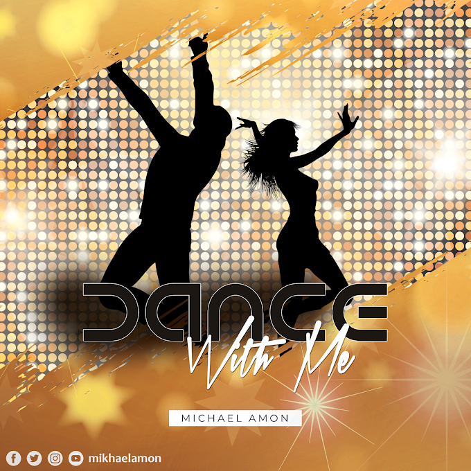 AUDIO | Michael Amon - Dance With Me | Download