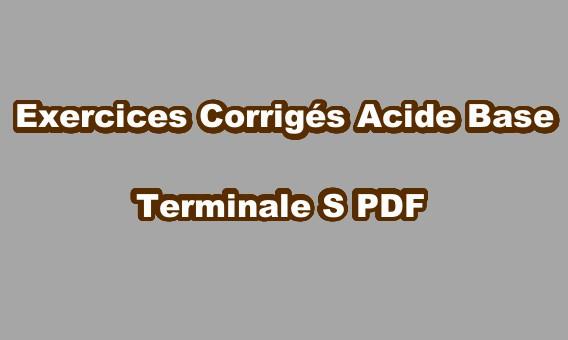 Exercices Corrigés Acide Base Terminale S PDF - exercours