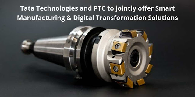 Tata Technologies and PTC to jointly offer Smart Manufacturing & Digital Transformation Solutions