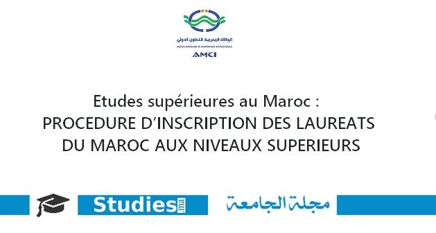 PROCÉDURE D'INSCRIPTION DES LAURÉATS DU MAROC AUX NIVEAUX SUPÉRIEURS
