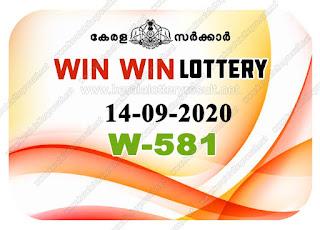 Kerala Lottery Result 14-09-2020 Win Win W-581 kerala lottery result, kerala lottery, kl result, yesterday lottery results, lotteries results, keralalotteries, kerala lottery, keralalotteryresult, kerala lottery result live, kerala lottery today, kerala lottery result today, kerala lottery results today, today kerala lottery result, Win Win lottery results, kerala lottery result today Win Win, Win Win lottery result, kerala lottery result Win Win today, kerala lottery Win Win today result, Win Win kerala lottery result, live Win Win lottery W-581, kerala lottery result 14.09.2020 Win Win W 581 September 2020 result, 14 09 2020, kerala lottery result 14-09-2020, Win Win lottery W 581 results 14-09-2020, 14/09/2020 kerala lottery today result Win Win, 14/09/2020 Win Win lottery W-581, Win Win 14.09.2020, 14.09.2020 lottery results, kerala lottery result September 2020, kerala lottery results 14th September 2020, 14.09.2020 week W-581 lottery result, 14-09.2020 Win Win W-581 Lottery Result, 14-09-2020 kerala lottery results, 14-09-2020 kerala state lottery result, 14-09-2020 W-581, Kerala Win Win Lottery Result 14/09/2020, KeralaLotteryResult.net, Lottery Result