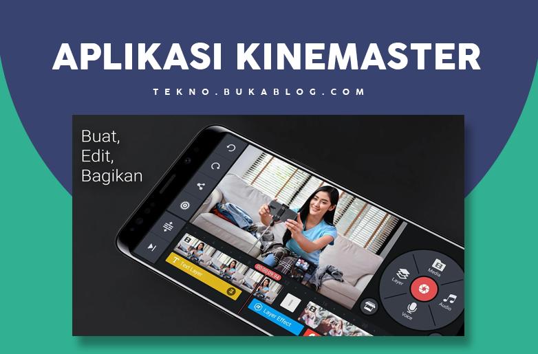 Edit Video dengan Aplikasi Kinemaster