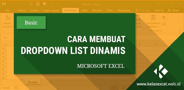Cara Membuat Dropdown List Dinamis di Excel