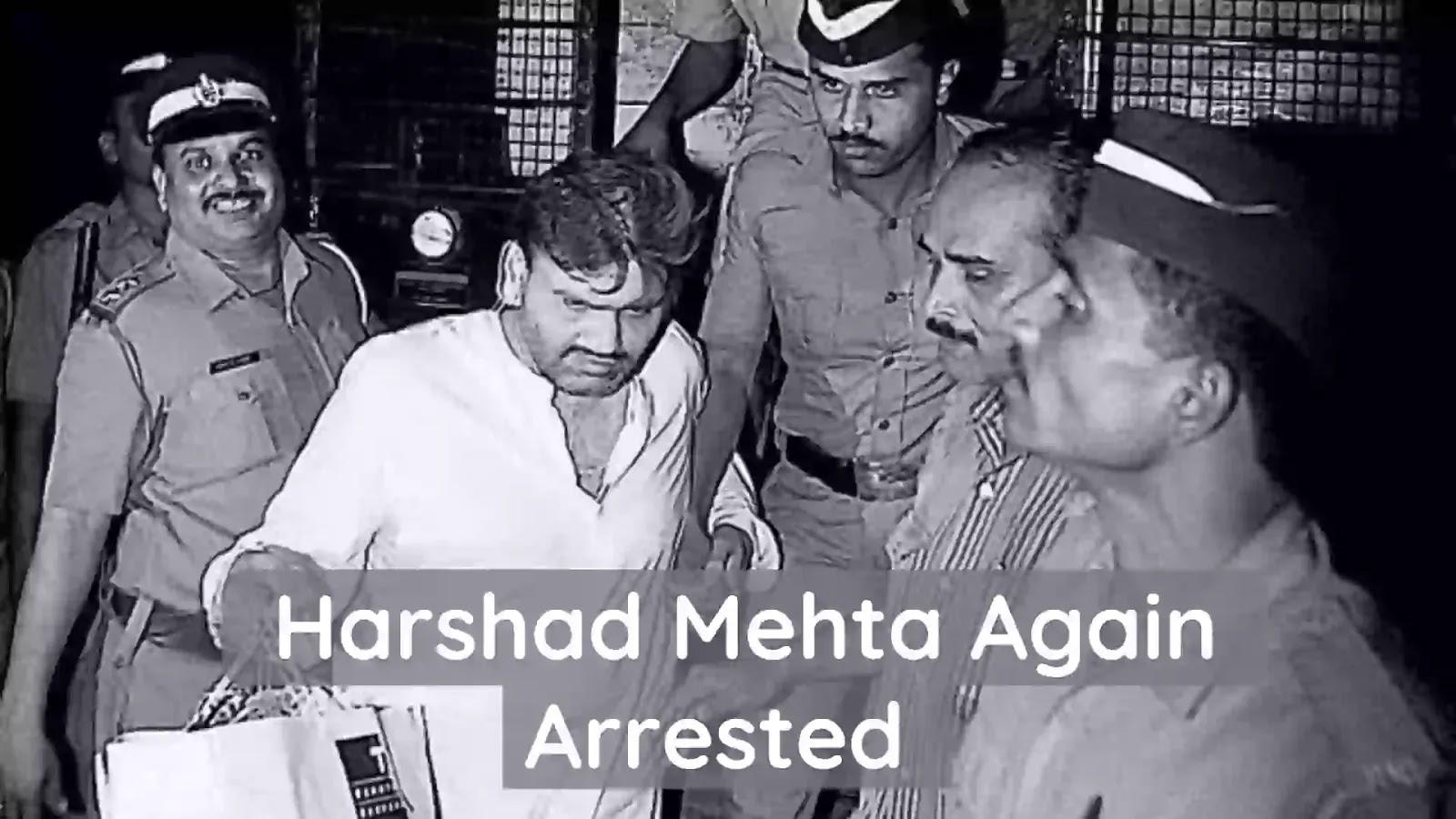 Harshad Mehta Again Arrested