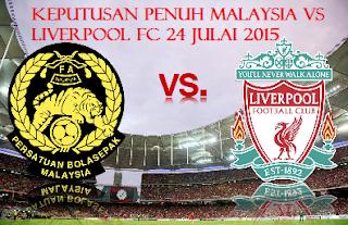 result Malaysia Vs Liverpool FC 24 Julai 2015
