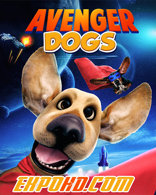 Avenger Dogs 2019 Full Movie Download HD 720p | 1080p | Esub 1.3Gb