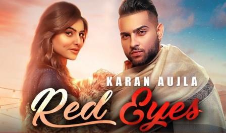 Red Eyes Song Lyrics | Karan Aujla Ft Gurlej Akhtar | Download