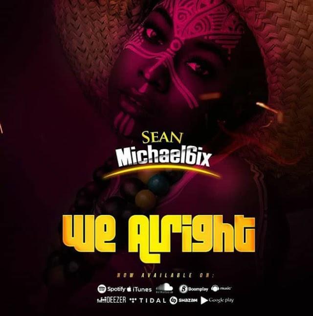[BangHitz] [MUSIC] Sean Michael6ix - We alright