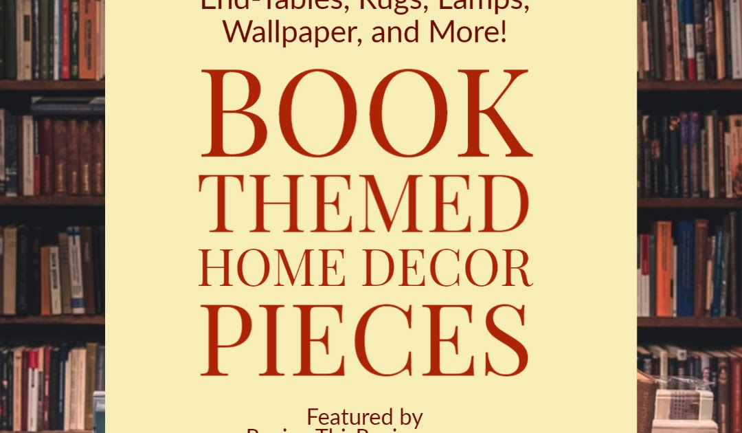 Book Related Home Decor - A Review of Various Product Ideas