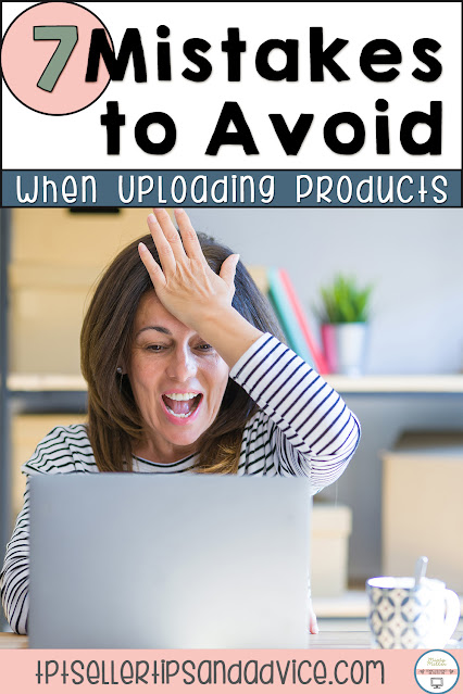 7 Mistakes to Avoid when Uploading a New TPT Product, Teachers Pay Teachers Products, TPT Seller Help