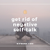 get rid of negative self-talk
