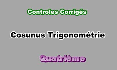 Controles Corrigés de Cosunus Trigonométrie 4eme en PDF
