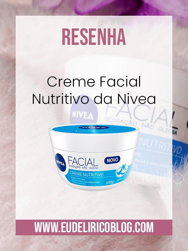 Resenha: Creme Facial Nutritivo da Nivea