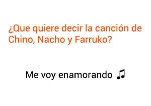 Significado de la canción Me Voy Enamorando Chino Nacho Farruko.