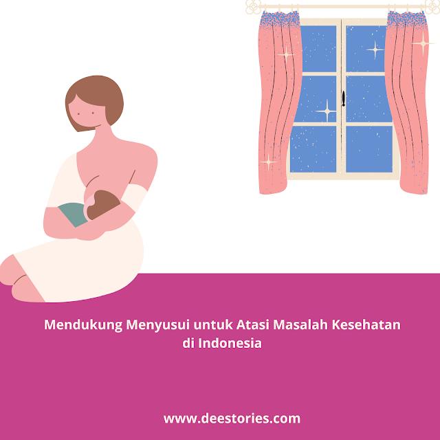 Mendukung Menyusui untuk Atasi Masalah Kesehatan di Indonesia