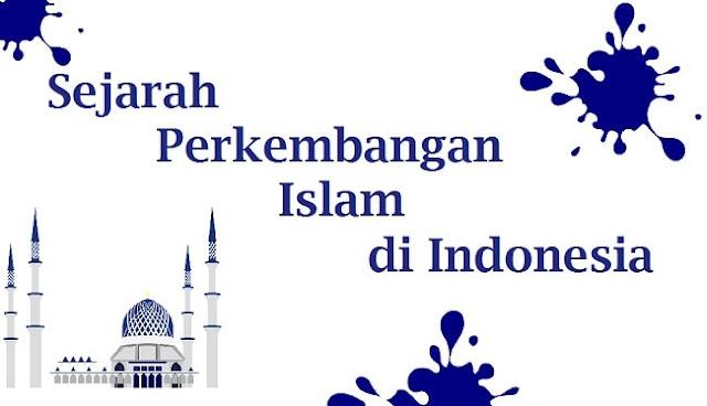 Sejarah Perkembangan Islam di Indonesia, perkembangan Islam,