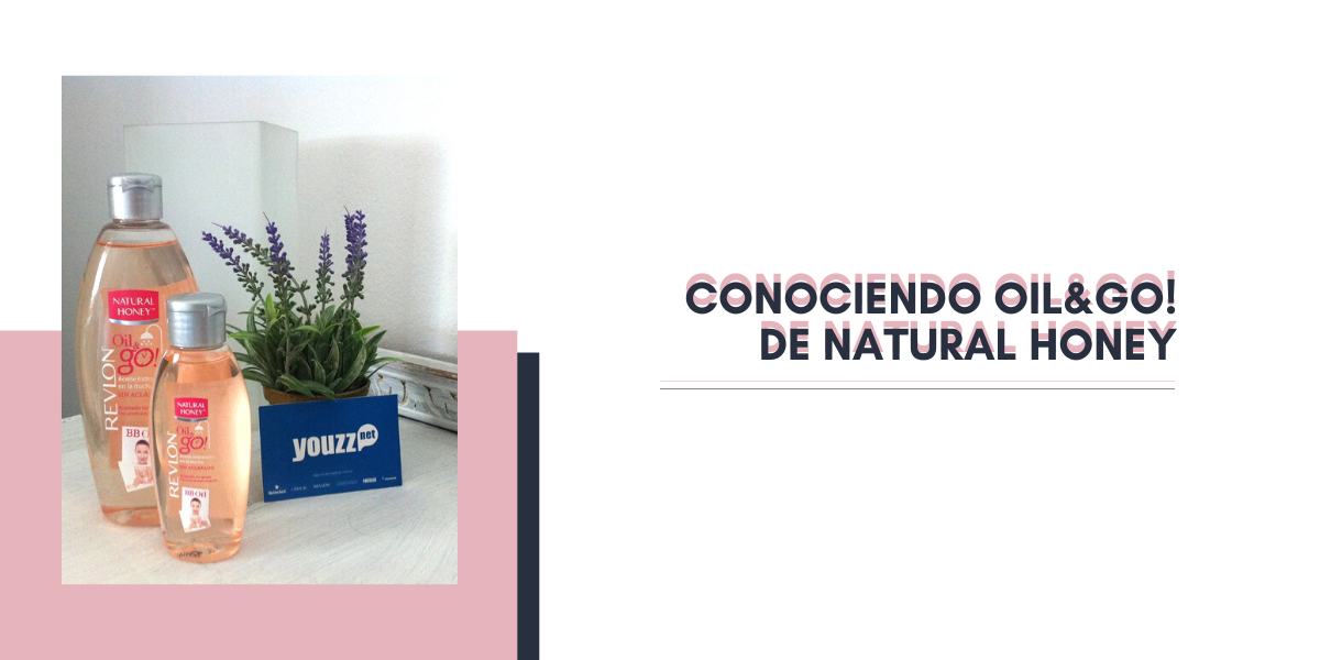 CONOCIENDO OIL&GO! DE NATURAL HONEY