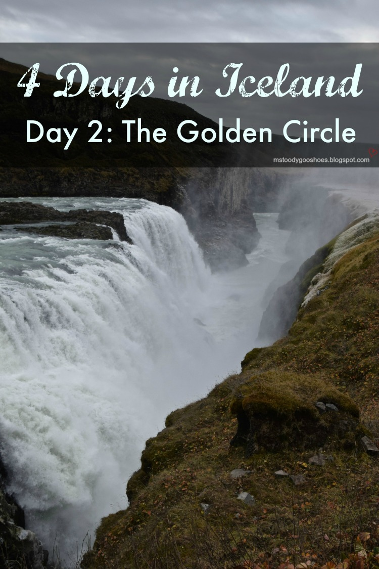 FFOUR DAYS IN ICELAND - DAY 2: THE GOLDEN CIRCLE | Ms. Toody Goo Shoes