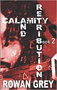 Calamity and Retribution: Book 2 by Rowan Grey