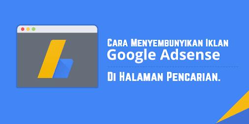 Cara Menyembunyikan Iklan Adsense Pada Halaman Pencarian Blogger