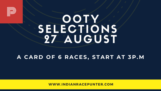Chennai-Ooty Race Selections 27 August