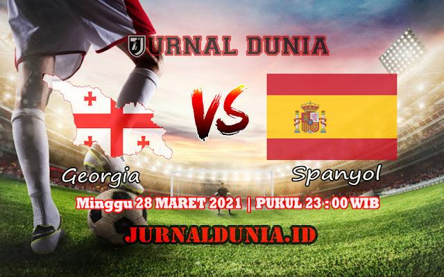 Prediksi Georgia Vs Spanyol , Minggu 28 Maret 2021 Pukul 23.00 WIB