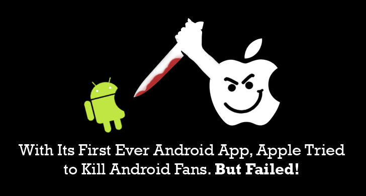 With Its First Android app, Apple tried to Kill Android Community, But Failed Badly!