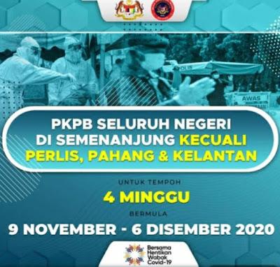 PKPB seluruh Malaysia kecuali Perlis, Pahang dan Kelantan bermula  9 November 2020 sehingga 6 Disember 2020