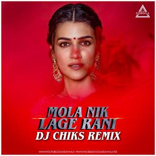 MOLA NIK LAGE RANI - DJ CHIKS REMIX