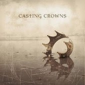 Casting Crowns Voice of Truth Worship Lyrics